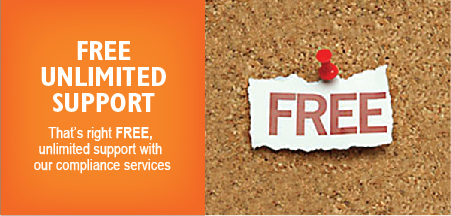 Free unlimited support - That's right FREE, unlimited support with our compliance services