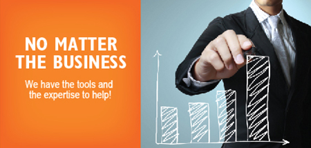 No matter the business - we have the tools and the expertise to help!
